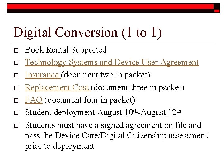 Digital Conversion (1 to 1) o o o o Book Rental Supported Technology Systems
