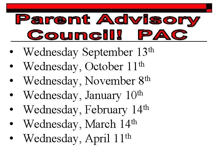 • • Wednesday September 13 th Wednesday, October 11 th Wednesday, November 8