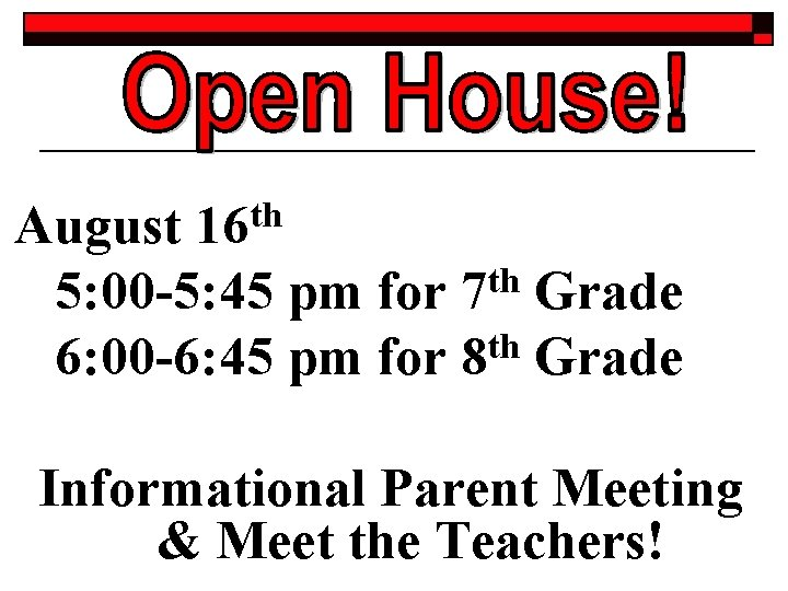 th August 16 th 5: 00 -5: 45 pm for 7 Grade th 6: