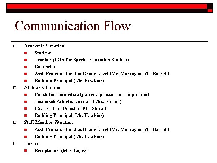 Communication Flow o o Academic Situation n Student n Teacher (TOR for Special Education