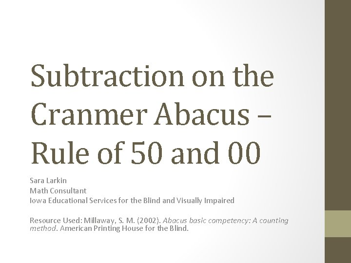 Subtraction on the Cranmer Abacus – Rule of 50 and 00 Sara Larkin Math