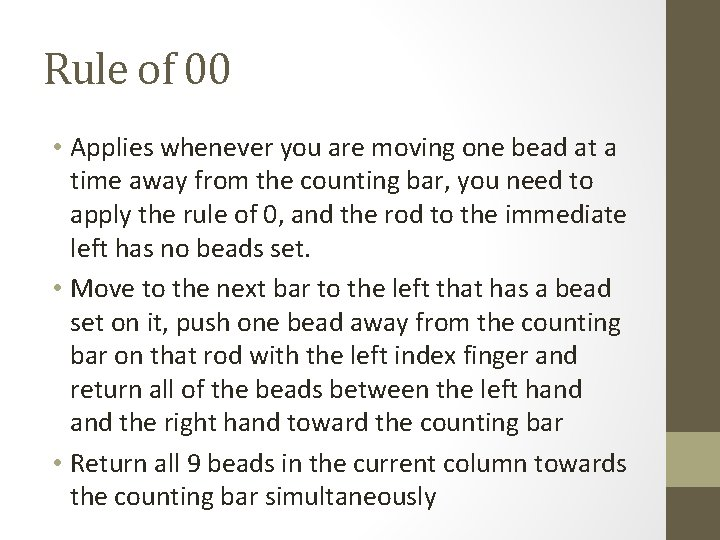 Rule of 00 • Applies whenever you are moving one bead at a time