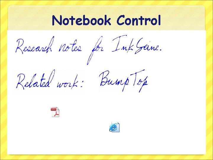 Notebook Control