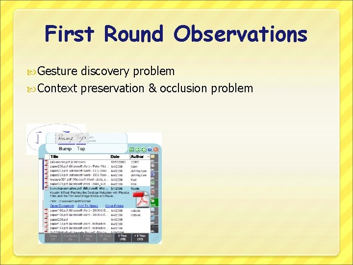 First Round Observations Gesture discovery problem Context preservation & occlusion problem