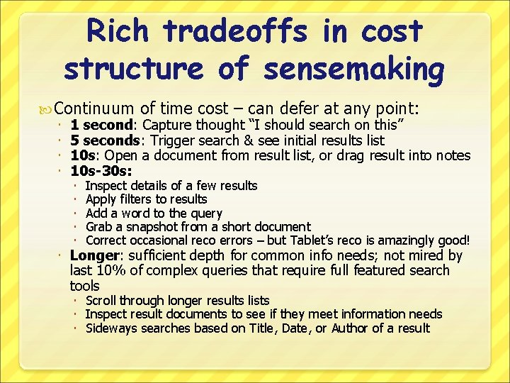 Rich tradeoffs in cost structure of sensemaking Continuum of time cost – can defer