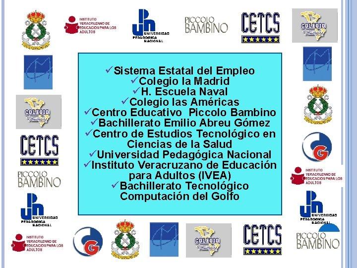 üSistema Estatal del Empleo üColegio la Madrid üH. Escuela Naval üColegio las Américas üCentro