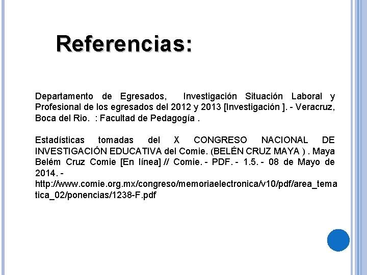 Referencias: Departamento de Egresados, Investigación Situación Laboral y Profesional de los egresados del 2012