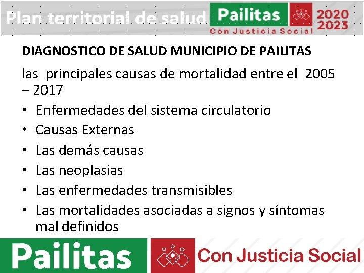 DIAGNOSTICO DE SALUD MUNICIPIO DE PAILITAS las principales causas de mortalidad entre el 2005