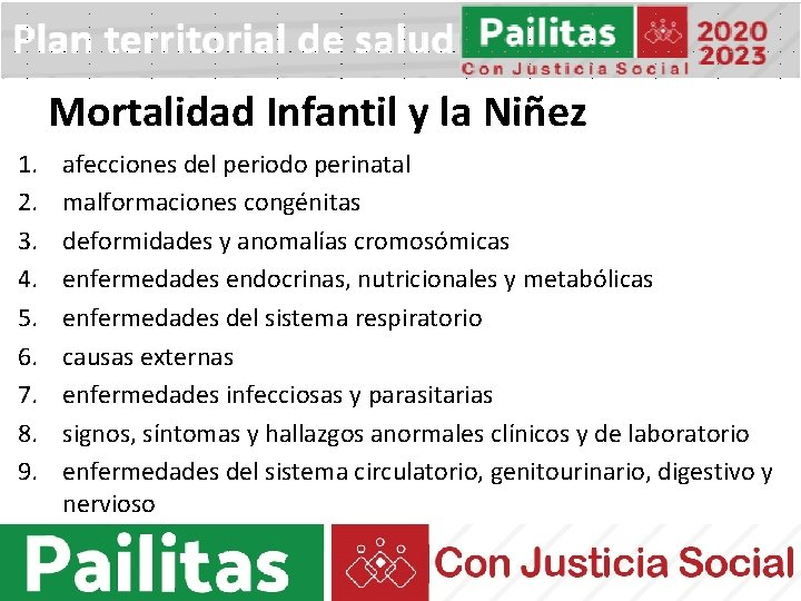 Mortalidad Infantil y la Niñez 1. 2. 3. 4. 5. 6. 7. 8. 9.