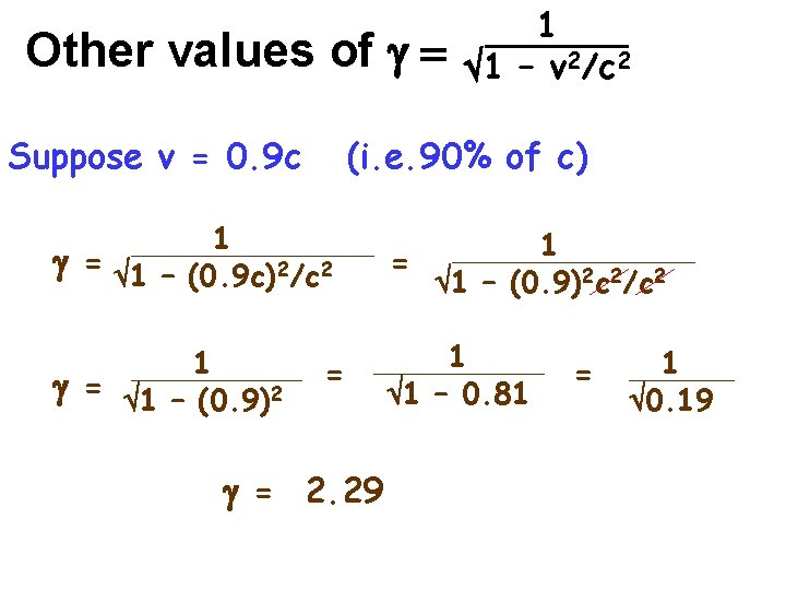Other values of g = Suppose v = 0. 9 c 1 1 –