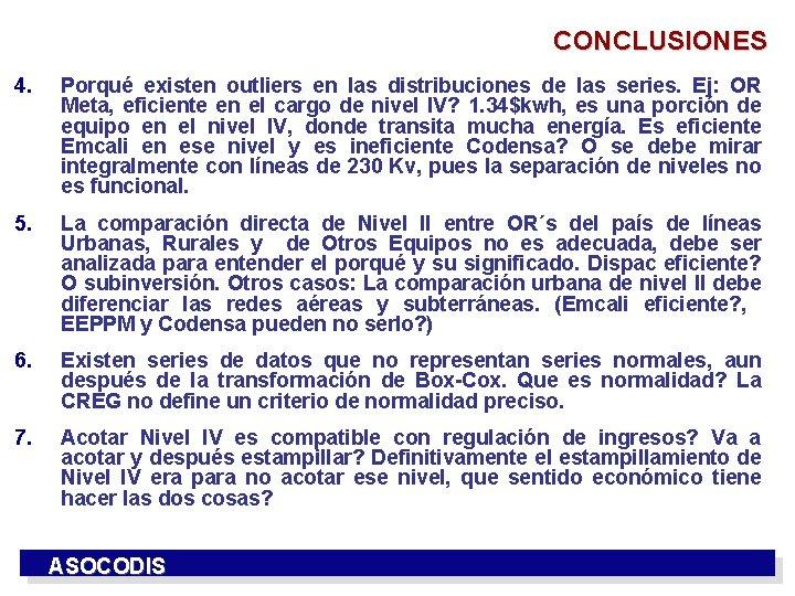 CONCLUSIONES 4. Porqué existen outliers en las distribuciones de las series. Ej: OR Meta,