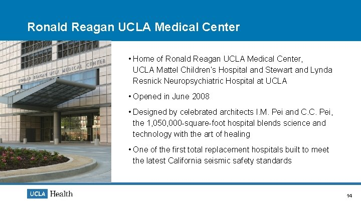 Ronald Reagan UCLA Medical Center • Home of Ronald Reagan UCLA Medical Center, UCLA