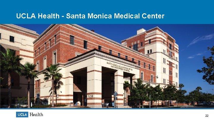 UCLA Health - Santa Monica Medical Center 22