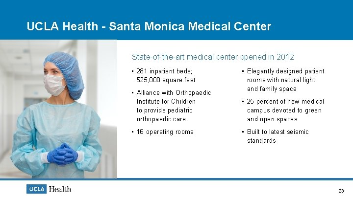UCLA Health - Santa Monica Medical Center State-of-the-art medical center opened in 2012 •
