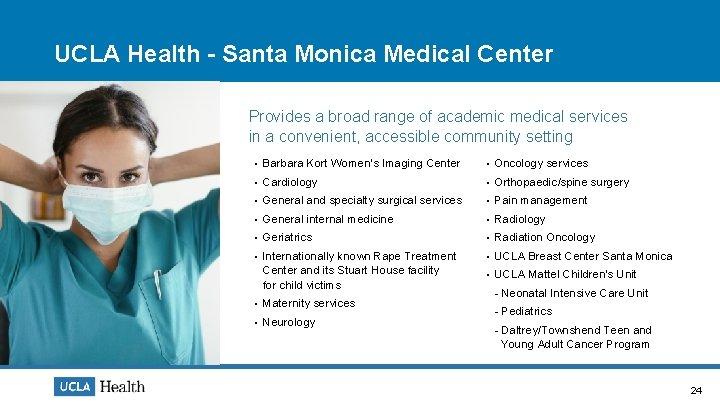 UCLA Health - Santa Monica Medical Center Provides a broad range of academic medical