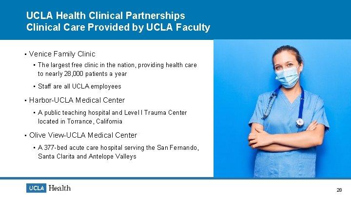 UCLA Health Clinical Partnerships Clinical Care Provided by UCLA Faculty • Venice Family Clinic