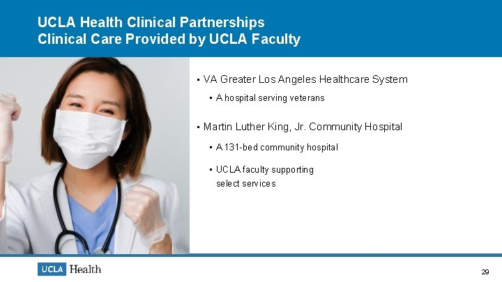 UCLA Health Clinical Partnerships Clinical Care Provided by UCLA Faculty • VA Greater Los