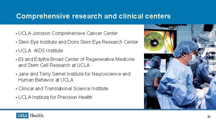Comprehensive research and clinical centers • UCLA Jonsson Comprehensive Cancer Center • Stein Eye