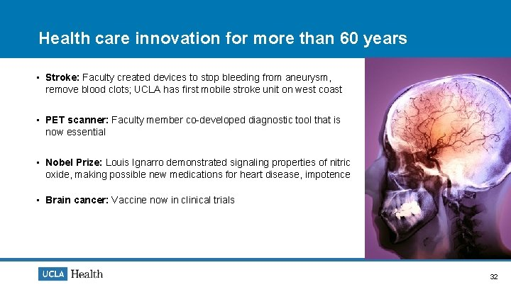 Health care innovation for more than 60 years • Stroke: Faculty created devices to