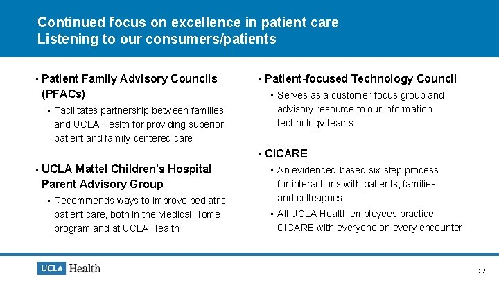 Continued focus on excellence in patient care Listening to our consumers/patients • Patient Family