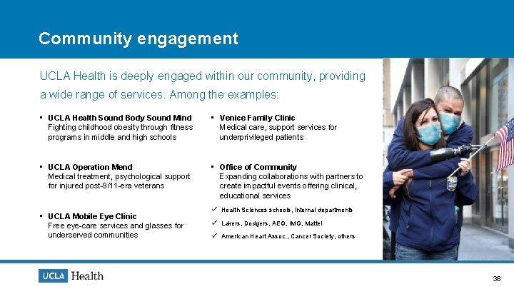 Community engagement UCLA Health is deeply engaged within our community, providing a wide range