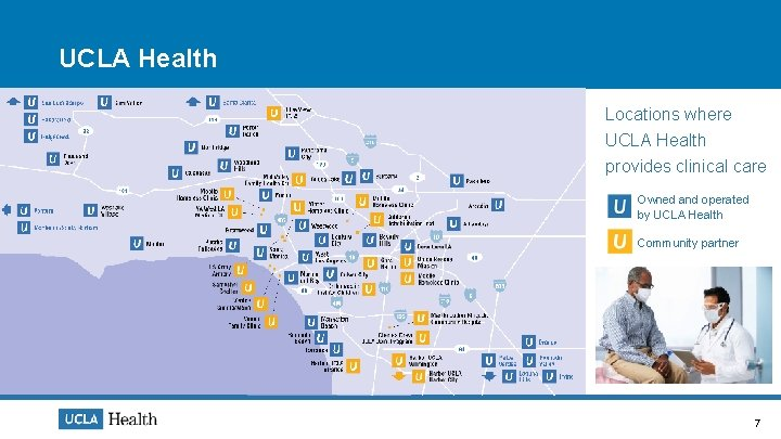 UCLA Health Locations where UCLA Health provides clinical care Owned and operated by UCLA