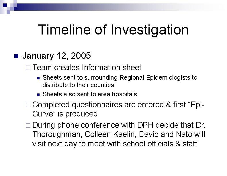 Timeline of Investigation n January 12, 2005 ¨ Team creates Information sheet n Sheets
