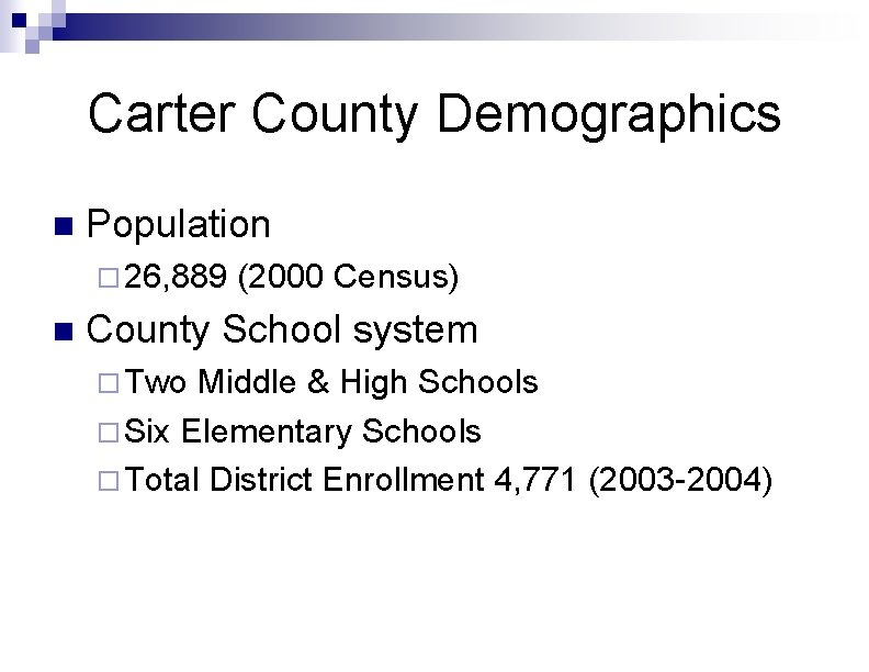 Carter County Demographics n Population ¨ 26, 889 n (2000 Census) County School system