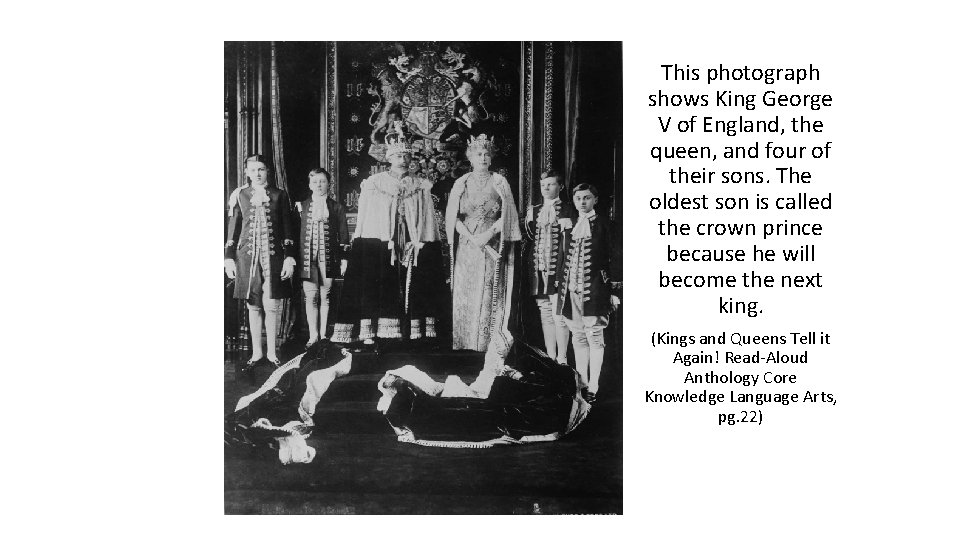 This photograph shows King George V of England, the queen, and four of their