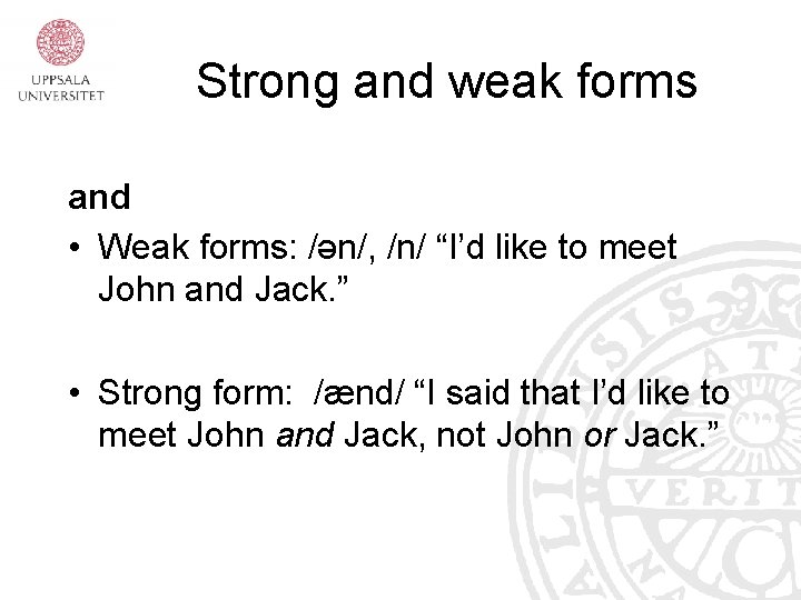 """Strong and weak forms and • Weak forms: /ən/, /n/ """"I'd like to meet"""