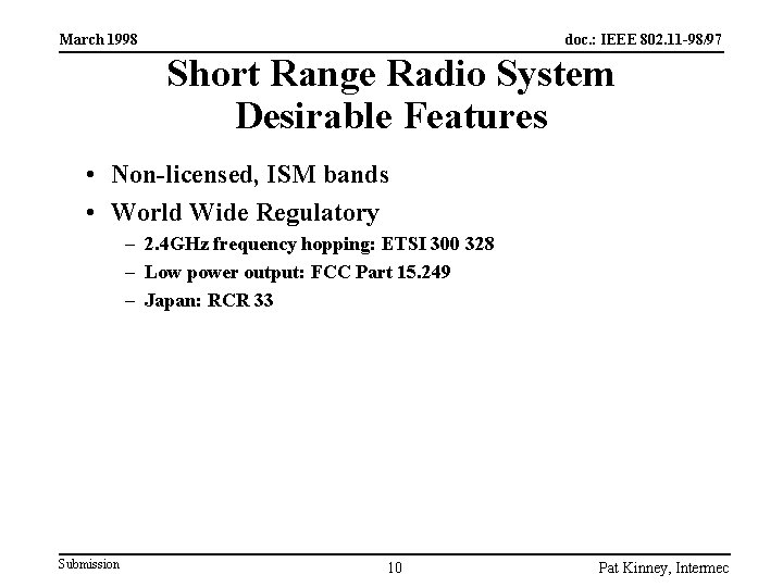 March 1998 doc. : IEEE 802. 11 -98/97 Short Range Radio System Desirable Features