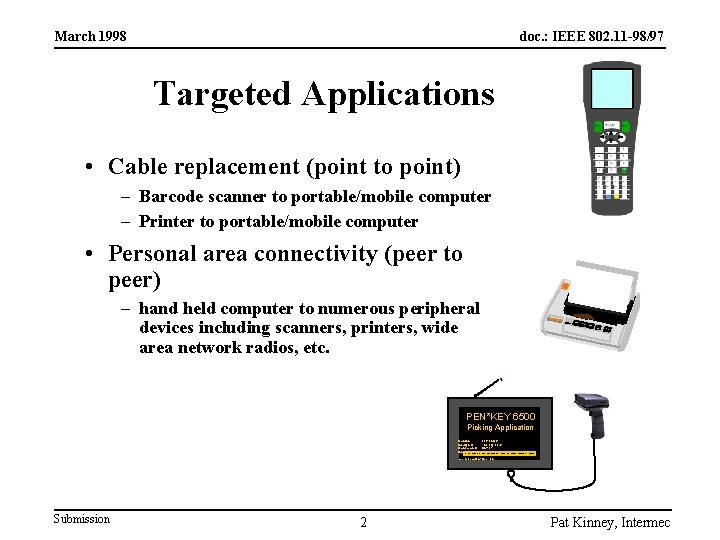 March 1998 doc. : IEEE 802. 11 -98/97 Targeted Applications • Cable replacement (point