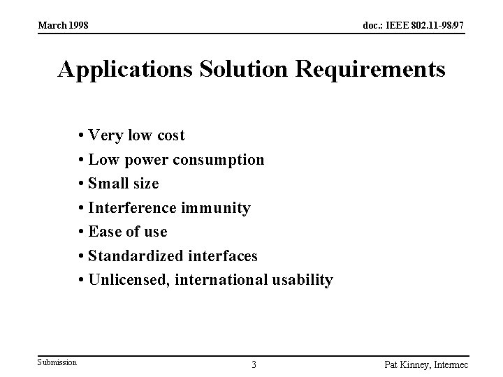 March 1998 doc. : IEEE 802. 11 -98/97 Applications Solution Requirements • Very low