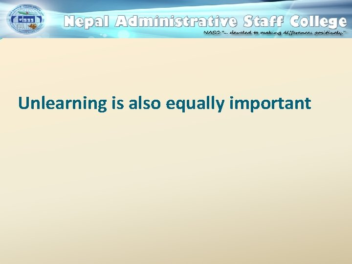 Unlearning is also equally important