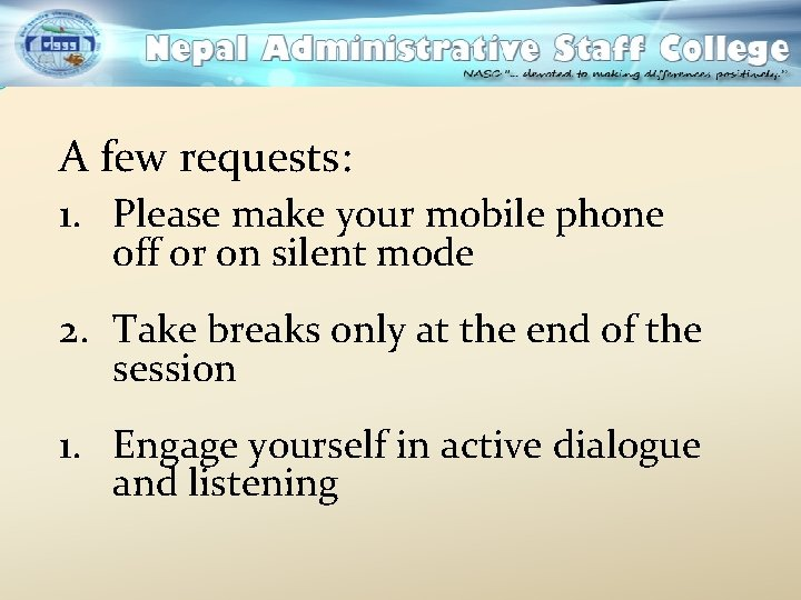 A few requests: 1. Please make your mobile phone off or on silent mode