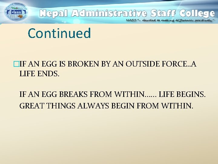 Continued �IF AN EGG IS BROKEN BY AN OUTSIDE FORCE. . A LIFE ENDS.