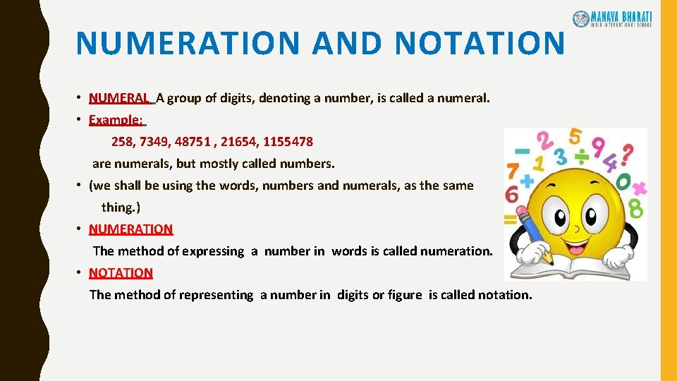 NUMERATION AND NOTATION • NUMERAL A group of digits, denoting a number, is called