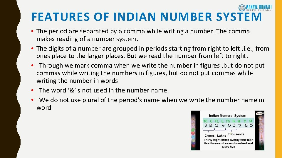 FEATURES OF INDIAN NUMBER SYSTEM • The period are separated by a comma while