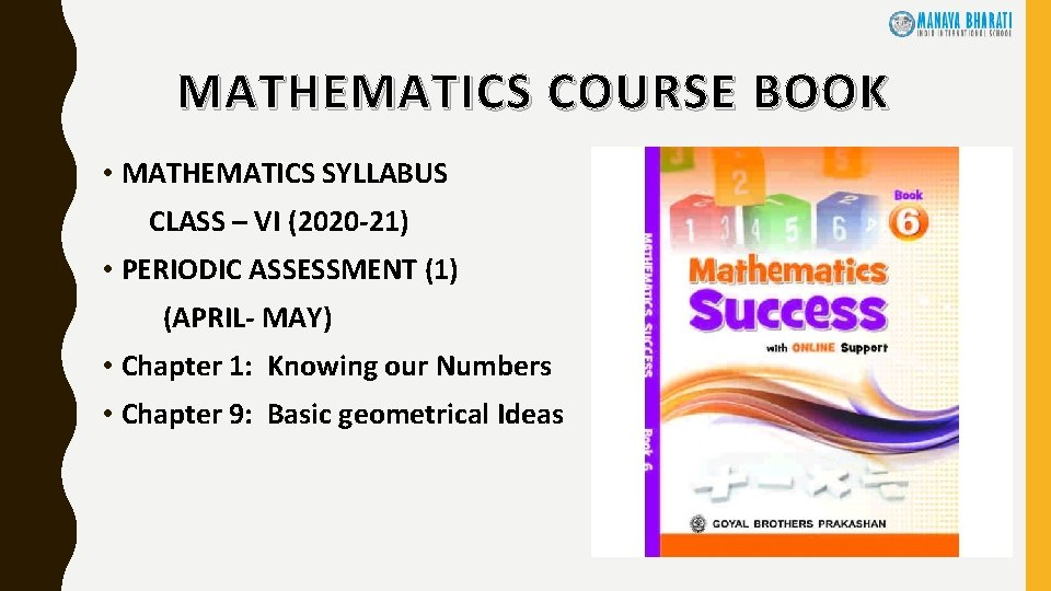 MATHEMATICS COURSE BOOK • MATHEMATICS SYLLABUS CLASS – VI (2020 -21) • PERIODIC ASSESSMENT