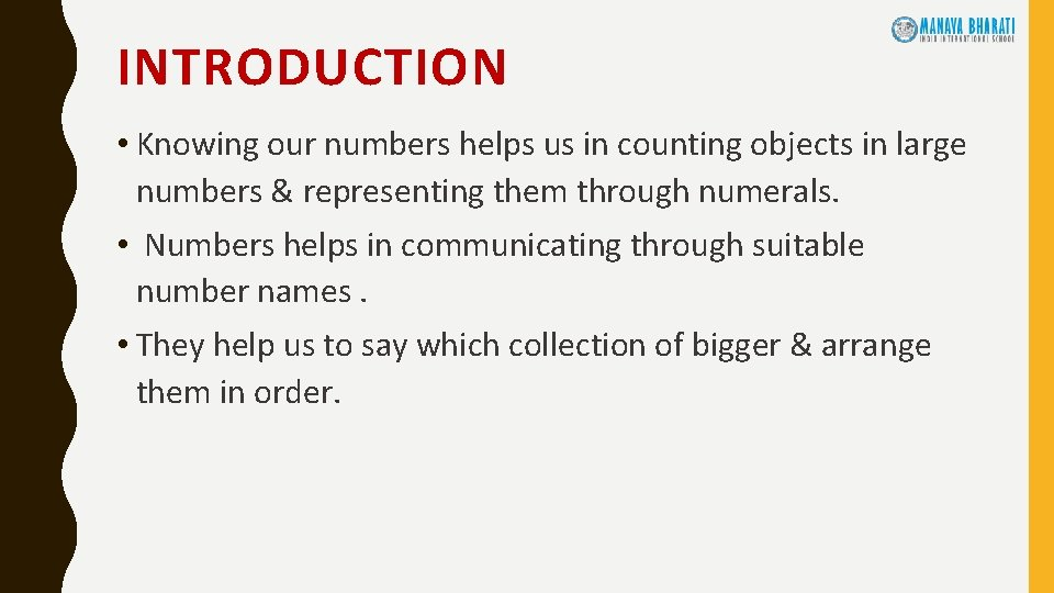 INTRODUCTION • Knowing our numbers helps us in counting objects in large numbers &