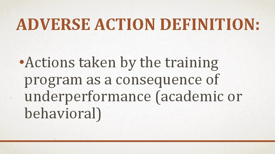 ADVERSE ACTION DEFINITION: • Actions taken by the training program as a consequence of