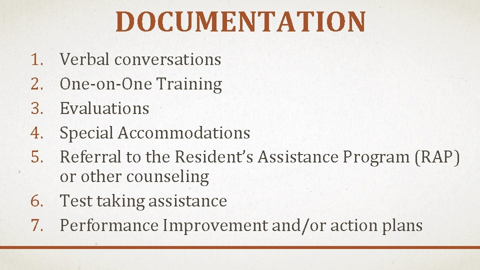 DOCUMENTATION 1. 2. 3. 4. 5. Verbal conversations One-on-One Training Evaluations Special Accommodations Referral