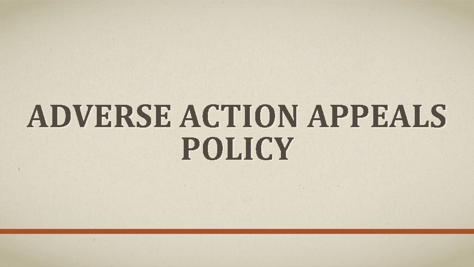 ADVERSE ACTION APPEALS POLICY