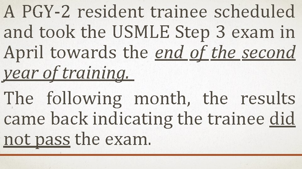 A PGY-2 resident trainee scheduled and took the USMLE Step 3 exam in April