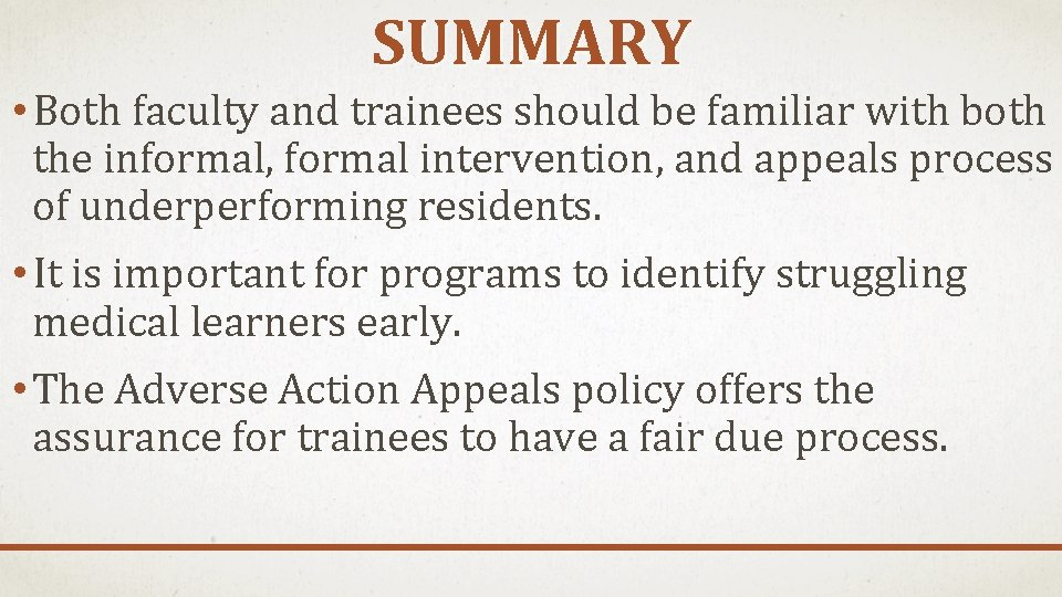 SUMMARY • Both faculty and trainees should be familiar with both the informal, formal