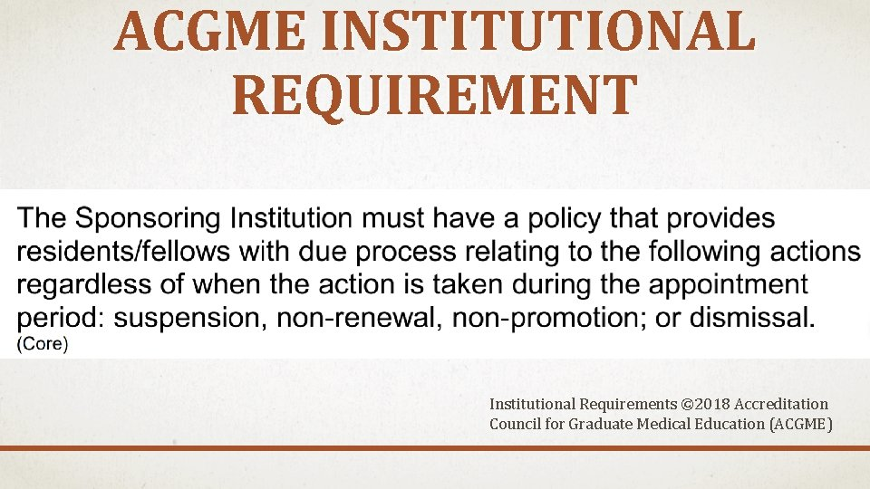 ACGME INSTITUTIONAL REQUIREMENT Institutional Requirements © 2018 Accreditation Council for Graduate Medical Education (ACGME)