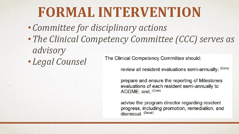FORMAL INTERVENTION • Committee for disciplinary actions • The Clinical Competency Committee (CCC) serves