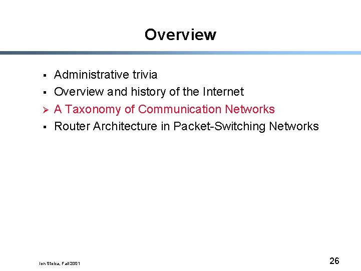 Overview § § Ø § Administrative trivia Overview and history of the Internet A