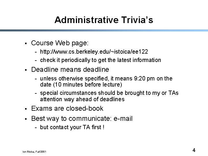 Administrative Trivia's § Course Web page: - http: //www. cs. berkeley. edu/~istoica/ee 122 -