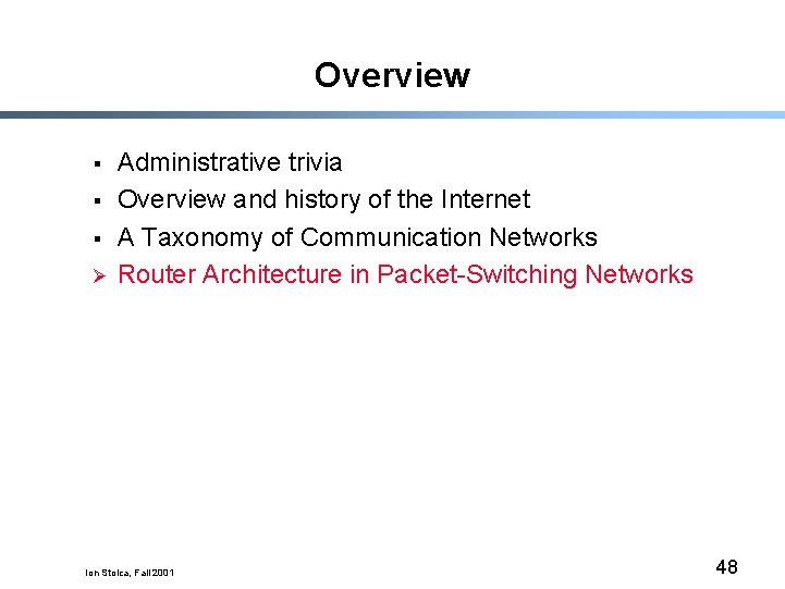 Overview § § § Ø Administrative trivia Overview and history of the Internet A